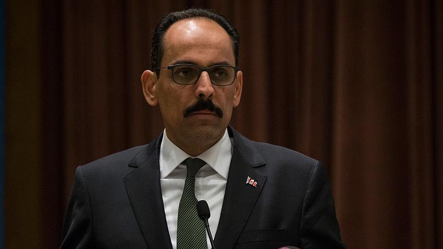 Cumhurbaşkanlığı Sözcüsü Kalın: ABD'nin veto kararını kınıyoruz