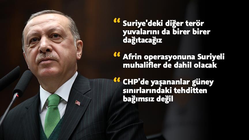Cumhurbaşkanı Erdoğan: Suriye'deki terör yuvalarını birer birer dağıtacağız