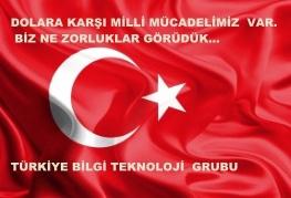 Türkiye Bilgi Teknoloji Grupları Dolara Karşı Milli Mücadele Vereceğiz Dedi.
