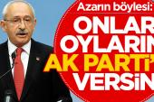 Kılıçdaroğlu partilileri azarladı: Bizden memnun olmayan AK Parti'ye oy versin