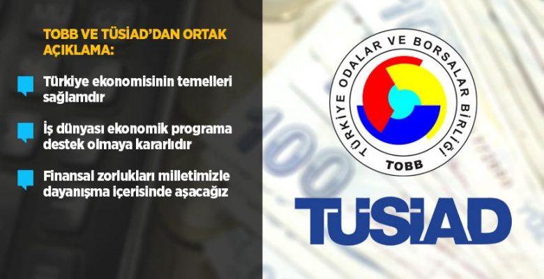 TOBB ve TÜSİAD'dan ortak açıklama: Türkiye ekonomisinin temelleri sağlamdır