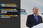 Cumhurbaşkanı Erdoğan: Sağlıkta millileşme savunma sanayi kadar önemli.
