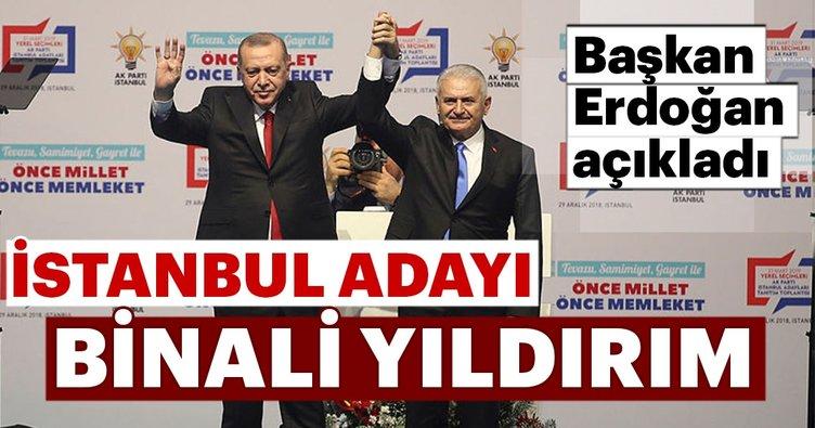 """Başkan Erdoğan, İstanbul belediye başkan adayı """" Binali Yıldırım"""" dedi"""