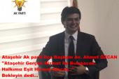 Ataşehir Akparti İlçe Başkanı Av.Ahmet ÖZCAN Halkımız Gerçek Hizmete Kavuşacak