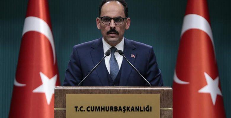Cumhurbaşkanlığı Sözcüsü Kalın: Suriye sınırında güvenli bölgenin kontrolü Türkiye'de olacak.