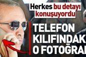 Başkan Erdoğan'ın cep telefonu kılıfında dikkat çeken detay.