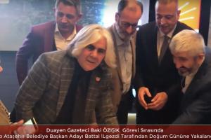 Chp Ataşehir Belediye Başkan Adayı Battal İLGEZDİ ,Gazeteci Baki Özışık'ın Doğum Gününü Kutladı .