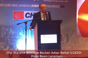Chp Ataşehir Belediye Başkan Adayı Battal İLGEZDİ Proje Lasmanı Ve Yerel Basın İle Buluşması