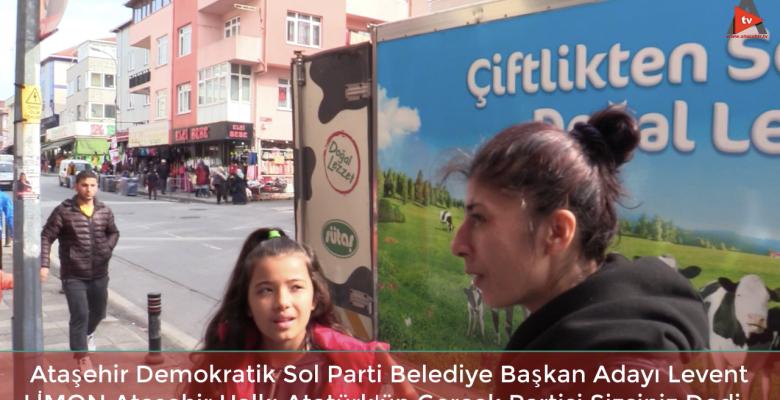 Ataşehir Demokratik Sol Parti Belediye Başkan Adayı Levent Limon Sokakta Halk ile Buluştu.