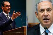 Cumhurbaşkanlığı Sözcüsü İbrahim Kalın'dan Netanyahu'ya tepki.