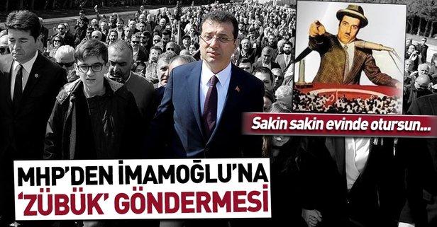 Bahçeli'ye çağrı yapan İmamoğlu'na MHP'den cevap: Evinde otursun, Zübük filmini seyretsin.
