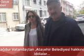 Mağdur Vatandaşdan ,Ataşehir Belediyesi Hakkında İddialar…