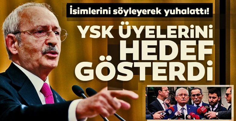 Kılıçdaroğlu'ndan YSK üyeleri için skandal ifadeler…