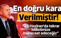 Son dakika: Başkan Erdoğan: YSK en doğru kararı vermiştir.