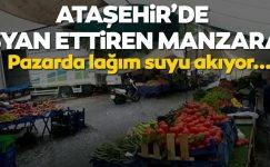 Ataşehir'de isyan ettiren manzara! Kanalizasyon boruları patladı, pazarı lağım kokusu sardı
