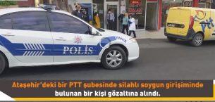 Ataşehir'de PTT Şubesinde Soygun Girişimi, Şüpheli Şahıs Gözaltına